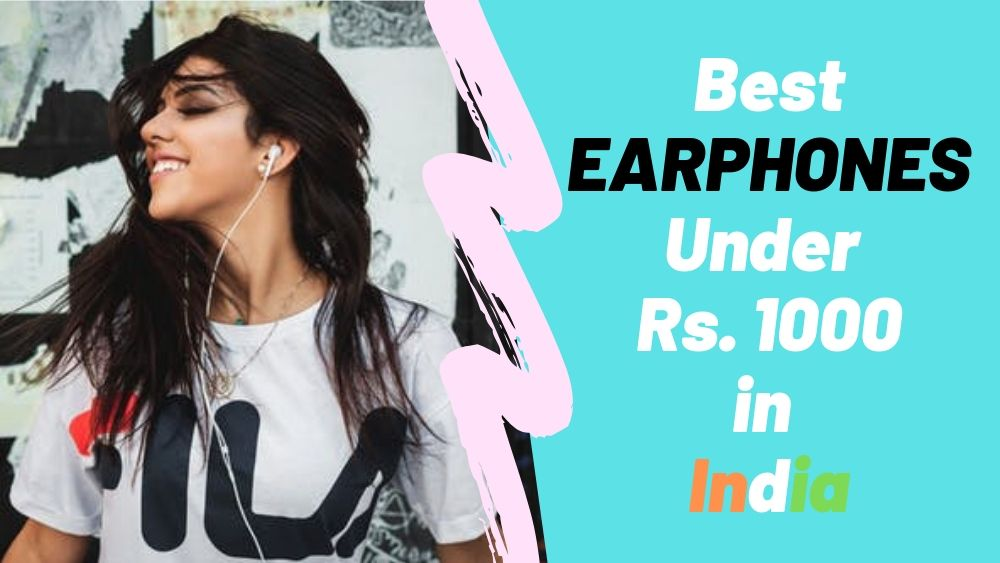 Best Earphones Under Rs 1000