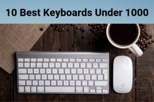 Best Keyboard Under 1000 in India